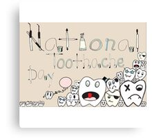 Toothache day Canvas Print