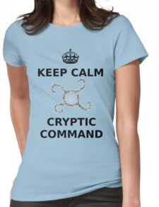 Keep Calm Cryptic Command Womens Fitted T-Shirt