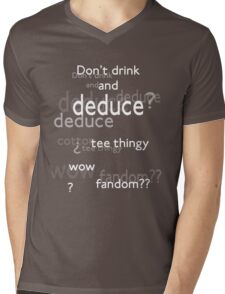 Don't drink and deduce! Mens V-Neck T-Shirt