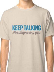 Keep talking 2 Classic T-Shirt