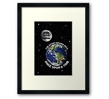 Even In The Future The Story Begins With Once Upon A Time Framed Print