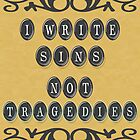 I Write Sins not Tragedies by Kathleen Fox