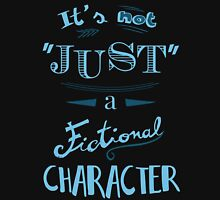 it's not ''just'' a fictional character Womens Fitted T-Shirt