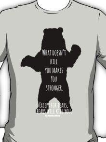 Bears Kill... T-Shirt