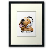 Raise the Woof Framed Print