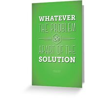 Be the Solution Greeting Card
