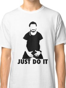 Shia Labeouf Just Do It / Motivational Speech Design Classic T-Shirt