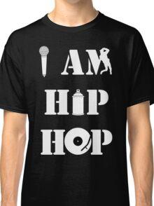 I Am Hip Hop Classic T-Shirt