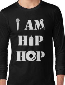I Am Hip Hop Long Sleeve T-Shirt