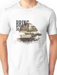 BRING DA RUCKUS - T shirt Unisex T-Shirt