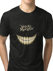 We Are All Mad Here [Cartoon Version] Tri-blend T-Shirt