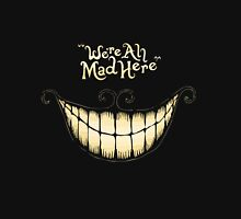 We Are All Mad Here [Cartoon Version] Unisex T-Shirt