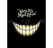 We Are All Mad Here [Cartoon Version] Photographic Print