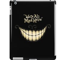 We Are All Mad Here [Cartoon Version] iPad Case/Skin