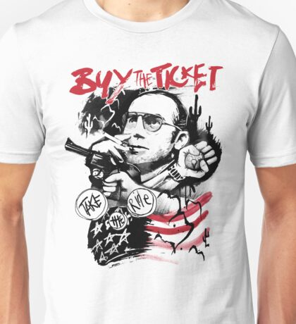 Buy the Ticket, Take the Ride Unisex T-Shirt