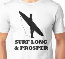 SURF LONG AND PROSPER Unisex T-Shirt