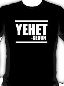 Yehet~ T-Shirt