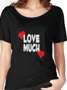 Love Much Women's Relaxed Fit T-Shirt