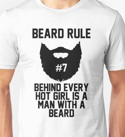 Beard RUle #7 Behind Every Hot Girl Is A Man With A Beard Unisex T-Shirt