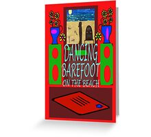 DANCING BAREFOOT Greeting Card