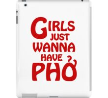 Girls Just Wanna Have Phở iPad Case/Skin