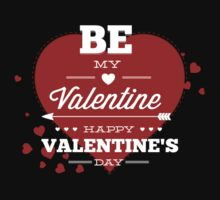 Be My Valentine - Happy Valentine's Day by BrightDesign