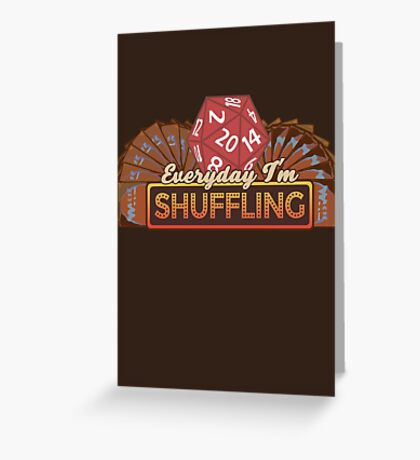 Everyday I'm Shuffling Greeting Card