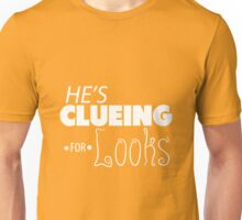 He's Clueing For Looks (V2) Unisex T-Shirt