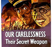 Our Carelessness - Their Secret Weapon by boogeyman
