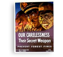 Our Carelessness - Their Secret Weapon Canvas Print