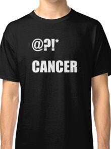 @?!* (fuck) cancer (white) Classic T-Shirt