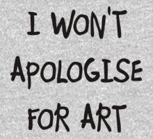 I won't apologise for art Kids Tee