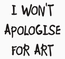 I won't apologise for art One Piece - Long Sleeve