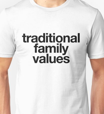 Traditional Family Values Unisex T-Shirt