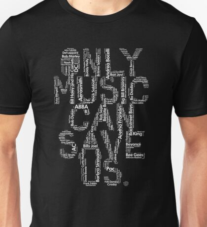 Only Music III Unisex T-Shirt