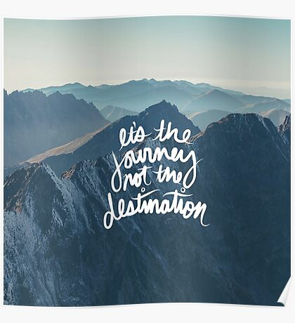 It's the journey not the destination Poster
