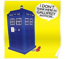 I Don't Think We're in Gallifrey Anymore... Poster