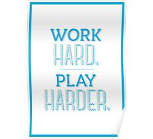 Work Hard Play Harder Poster