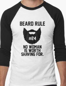 Beard Rule 24 - No Woman Is Worth Shaving For Men's Baseball ¾ T-Shirt
