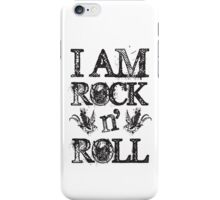 I Am Rock n Roll iPhone Case/Skin