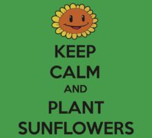 Keep Calm and Plant Sunflowers by HeatherLouita
