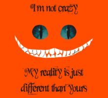 I'm not crazy. My reality is just different than yours (black)  by artemisd