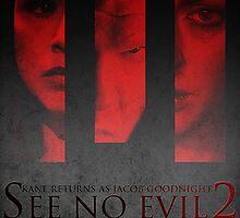 See No Evil 2 (Poster 2) by Kaari