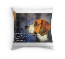 Doggone It! Be My Valentine Throw Pillow