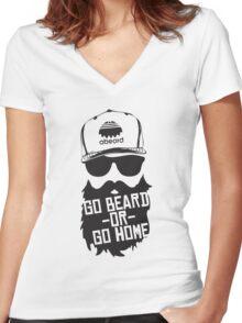 Go Beard Or Go Home Women's Fitted V-Neck T-Shirt