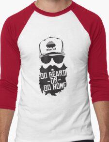 Go Beard Or Go Home Men's Baseball ¾ T-Shirt