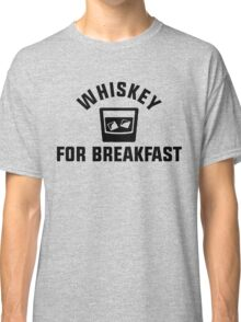Whiskey For Breakfast Classic T-Shirt