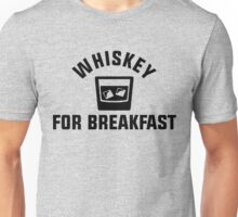 Whiskey For Breakfast Unisex T-Shirt