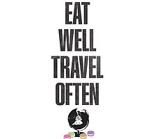 Eat Well, Travel Often by karifree