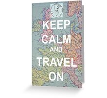 Keep Calm and Travel On Greeting Card